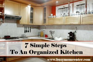 Organized Kitchen – 7 Simple Steps