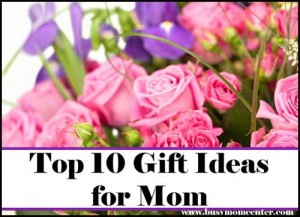 10 Gift Ideas – For Mother's Day