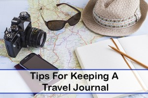 4 Tips For Keeping a Travel Journal