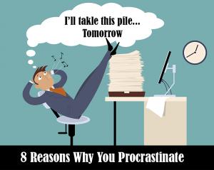 8 Reasons For Procrastination